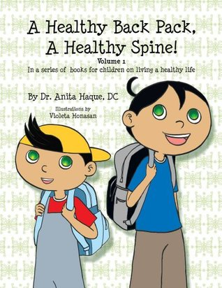 A Healthy Back Pack, a Healthy Spine!: A Series of Children's Books on Living a Healthy Life