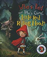 Fairytales Gone Wrong: Who's Bad and Who's Good, Little Red Riding Hood?: A Story about Stranger Danger