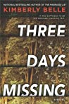 Three Days Missing by Kimberly Belle