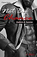 Not By Chance (Chance Series Book #1)