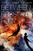 Between Frost and Fury (The Xenith Trilogy Book 2)