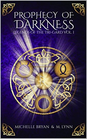 Prophecy of Darkness (Legends of the Tri-Gard #1)