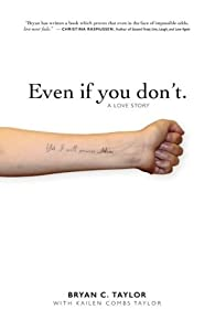 Even if you don't.: A love story