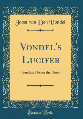 Vondels Lucifer Translated From The Dutch By Joost Van Den