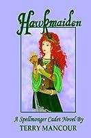 Hawkmaiden (Spellmonger Cadet, #1)