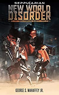 New World Disorder: Mech Command Book 1