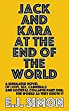 Jack and Kara at the End of the World: Part One: The World as They Know It