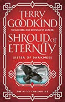 Shroud of Eternity (Sister of Darkness: The Nicci Chronicles #2)