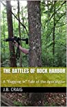 "The Battles of Rock Harbor: A ""Bugging In"" Tale of the Apocalypse"