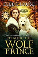 Stealing the Wolf Prince (Wylderland Chronicles Book 1)
