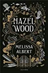 Hazel Wood by Melissa Albert