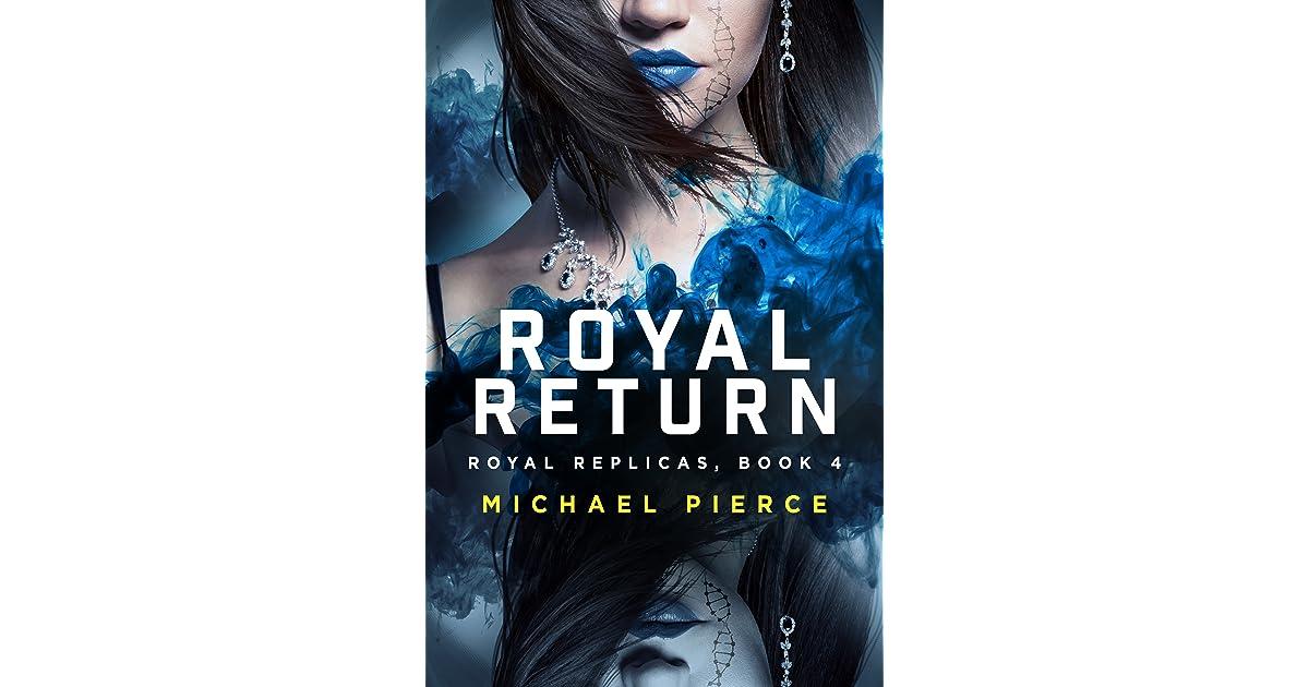 Royal Return Royal Replicas 4 By Michael Pierce