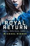 Royal Return (Royal Replicas, #4)