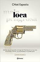 Loca (Loca, Mala y Peligrosa #1)