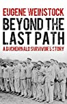Beyond the Last Path: A Buchenwald Survivor's Story