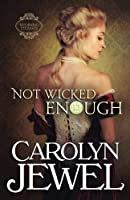 Not Wicked Enough: A Regency Historical Romance (Reforming the Scoundrels) (Volume 1)