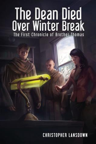 The Dean Died Over Winter Break (The Chronicles of Brother Thomas, #1)