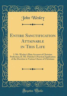 Entire Sanctification Attainable in This Life: I  Mr