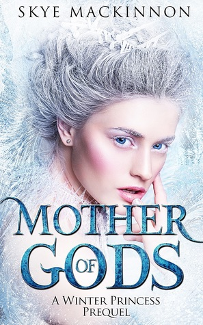 Mother of Gods (Daughter of Winter #0.5)