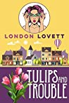 Tulips and Trouble (Port Danby Cozy Mystery #5)