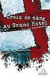 Croix de sang au Grand Hôtel: Finaliste - Prix du premier polar au festival de Lens (Les polars catalans)