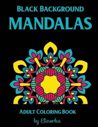 Black Background Mandalas: Coloring Book for Adults: + BONUS: 60 FREE Ready-to-print Mandala Designs: Relaxation, Focusing, Meditation and Stress Relief.