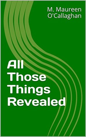 All Those Things Revealed