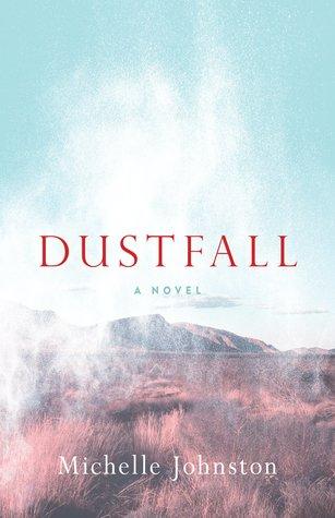 Dustfall by Michelle   Johnston