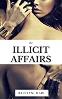 The Illicit Affairs: The Illicit Series Book One