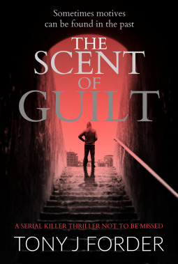 The Scent of Guilt by Tony J. Forder