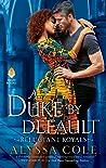 A Duke by Default (Reluctant Royals, #2)