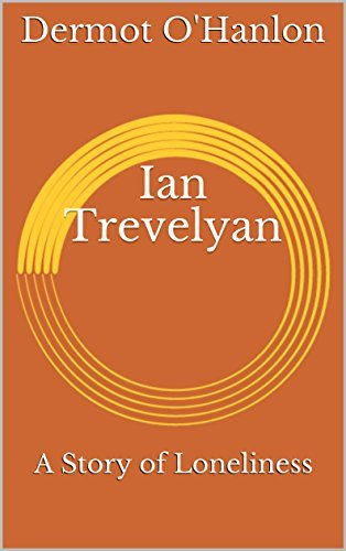 Ian Trevelyan: A Story of Loneliness