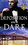 Deposition and a Dare (Saints and Sinners, #1)