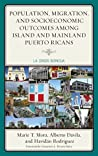 Population, Migration, and Socioeconomic Outcomes among Island and Mainland Puerto Ricans: La Crisis Boricua