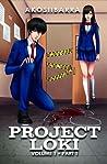 Project Loki Vol. 1 Part 1