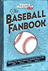 The Baseball Fanbook (A Sports Illustrated Kids Book): Everything You Need to Know to Become a Hardball Know-It-All