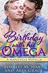 Birthday with His Omega (Mapleville Omegas #7)