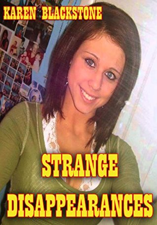 Strange Disappearances by Karen Blackstone