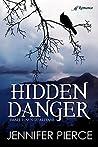 Hidden Danger by Jennifer  Pierce