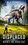 No Road Out (The Displaced, #1)