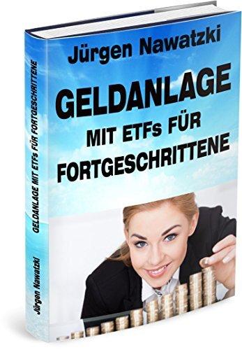 Geldanlage mit ETFs für Fortgeschrittene Jürgen Nawatzki