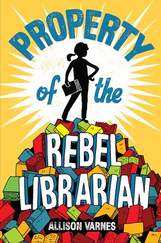 Property of the Rebel Librarian by Allison Varnes