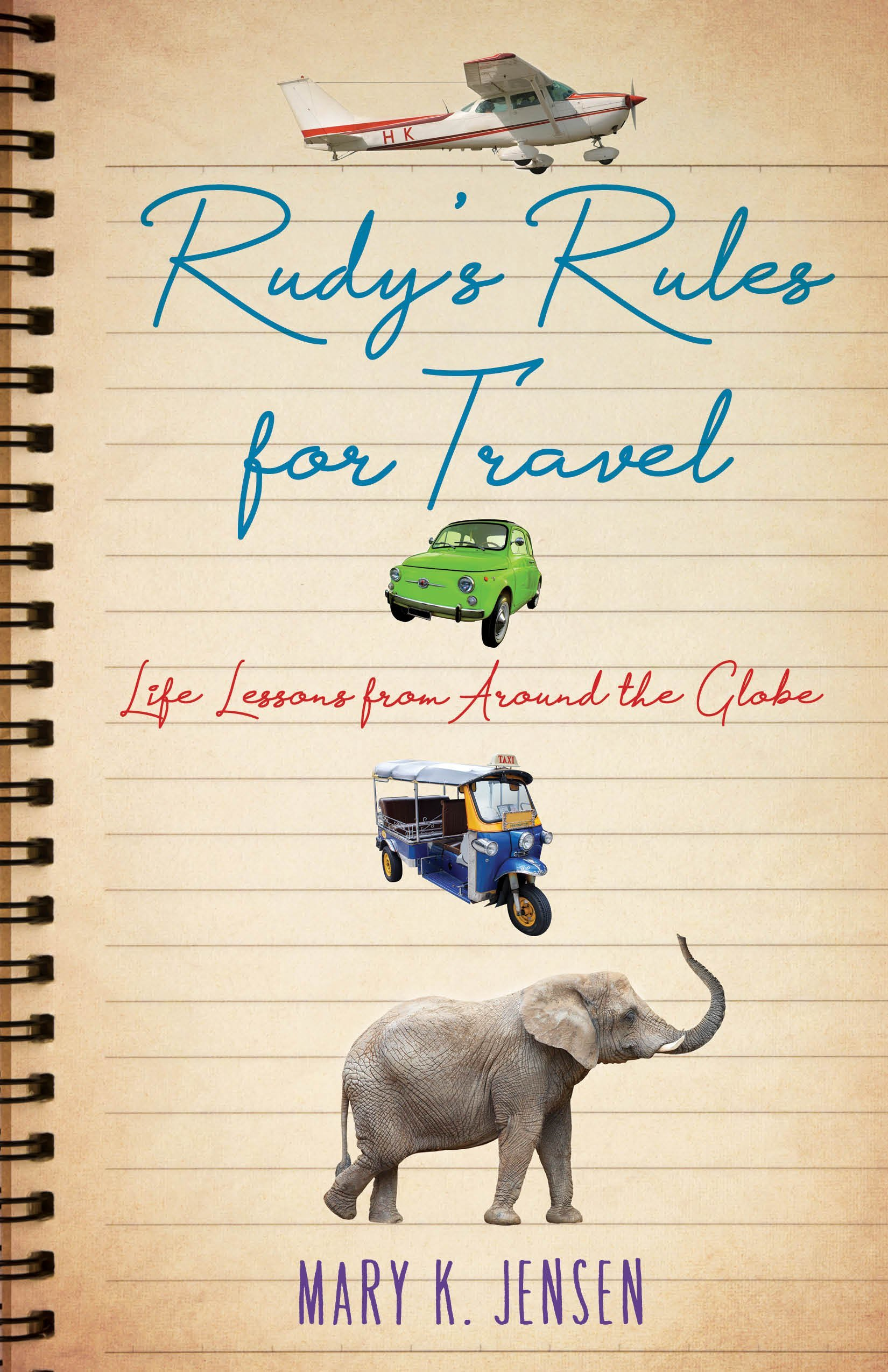 Rudy's Rules for Travel Life Lessons from Around the Globe