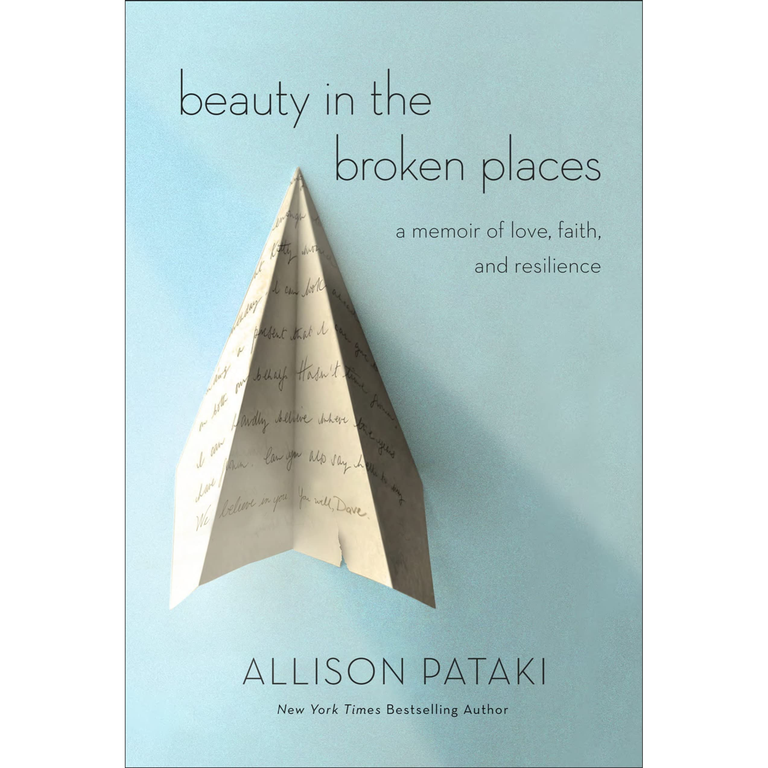 Beauty Unfathomable Loss And Beginning >> Beauty In The Broken Places A Memoir Of Love Faith And Resilience