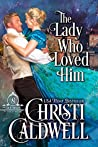 The Lady Who Loved Him (The Brethren, #2)