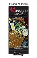 Monsieur Kraus Et La Politiquesuivi De Karl Kraus, Le Voisin De Tout Le Monde