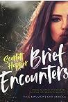 Brief Encounters (The Encounters Series, #1)