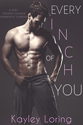 Every Inch of You by Kayley Loring