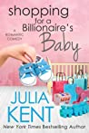 Shopping for a Billionaire's Baby (Shopping for a Billionaire, #13)