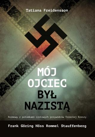 Mój ojciec był nazistą.